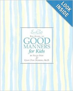 Emily Post's The Guide to Good Manners for Kids: Cindy Post Senning, Peggy Post, Steve Bjorkman: 9780060571962: Amazon.com: Books