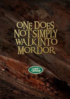 I find this Land Rover advertising concept funny yet childish. It does not appeal to adults, I find it funny because I have seen most of the LoTR memes, which is from where the idea is taken from. I don't think it would work as a real campaign, but it made me laugh, because it implies that Land Rover is able to go all the way to an imaginary land.