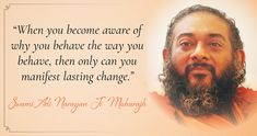 """""""When you become aware of why you behave the way you behave, then only can you manifest lasting change. Spiritual Teachers, Spiritual Wisdom, Spirituality, Change, Inspirational, Words, Spiritual, Inspiration, Horse"""