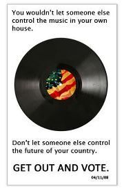 If you can defend your music, defend your vote!  Use your rights!