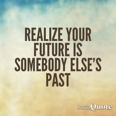 Realize your future is somebody else's past ... Lupe Fiasco - Old School Love