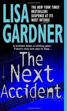 The Next Accident by Lisa Gardner, http://www.amazon.com/dp/0553578693/ref=cm_sw_r_pi_dp_xWsVqb0524XCD