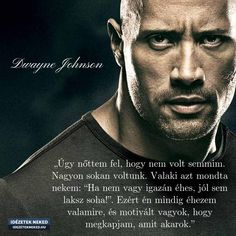 Köszönöm mester Daily Wisdom, Mixed Feelings, Learning Quotes, Bruce Willis, Dwayne Johnson, The Rock, Sarcasm, Motivational Quotes, Self