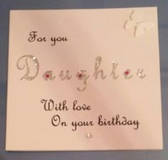 Handmade birthday card for daughter simple and sweet cards Daughter Birthday Cards, Handmade Birthday Cards, Encouragement, Place Card Holders, Roxy, Crafts, Simple, Sweet, Check