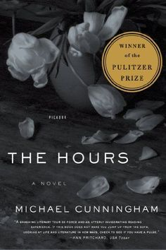 The Hours by Michael Cunningham/ This sounds as if it might be a little depressing, but, what the hell.