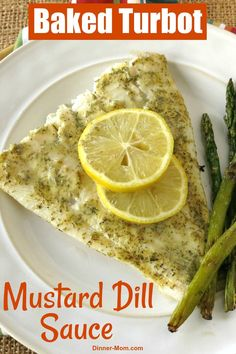 Dinner bliss is Baked Turbot Fillets brushed with a quick Lemon Mustard Dill Sauce. It's almost carb-free, takes 20 minutes to make and has a light, buttery taste that awards you with an elegant dinner state of mind.