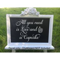 All You Need Is Love and a Cupcake Wedding Decal Chalkboard Diy Sign Wedding Dessert Table Wedding S featuring polyvore, home, home decor, wall art, black, home & living, home décor, wall decals & murals, wall décor, wall decals, wall quote stickers, photo wall art, flower wall decals and quote wall decals