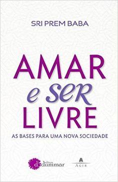 17,43 - Amar e Ser Livre - 9788522031696 - Livros na Amazon Brasil