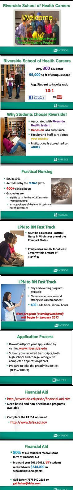 Practical Nursing Information  www.riverside.edu  or call Michael 757-240-2229