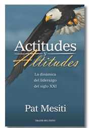 Actitudes y Altitudes es lo mejor de Pat Mesiti. Este libro te indica la esencia del liderazgo.  Esto incluye los principios vitales del d...