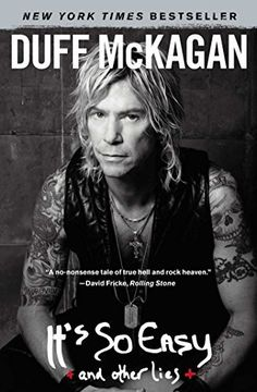 It's So Easy: and other lies by Duff McKagan, http://www.amazon.com/dp/B004T4KX82/ref=cm_sw_r_pi_dp_iRVlvb0B02XVR