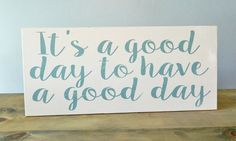 It's A Good Day to Have A Good Day - Wood Sign, Wall Decor, Home Decor…