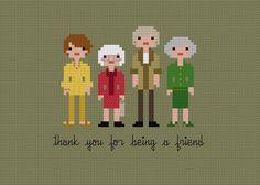 Golden Girls cross stitch pattern. Thank you for being a friend!