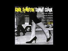 Sonny Clark Cool Struttin' - YouTube