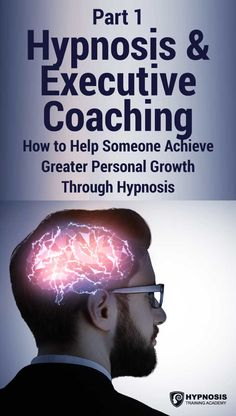Hypnosis & Executive Coaching - Part 1: How to Help Someone Achieve Greater Personal Growth Through Hypnosis What You Can Do, How To Find Out, Mutual Respect, Relationship Bases, Training Academy, Hypnotherapy, Master Class, Counseling, Leadership