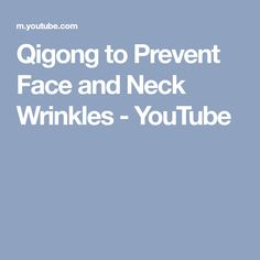 Qigong to Prevent Face and Neck Wrinkles - YouTube