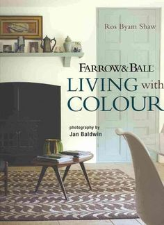 Booktopia has Farrow & Ball - Living with Colour by Ros Byam Shaw. Buy a discounted Hardcover of Farrow & Ball - Living with Colour online from Australia's leading online bookstore. Farrow Ball, Farrow And Ball Paint, Best Coffee Table Books, Trending Paint Colors, Colour Consultant, Painted Stairs, Fireplace Remodel, Shades Of White, Graphic Design