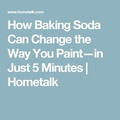 How Baking Soda Can Change the Way You Paint—in Just 5 Minutes | Hometalk