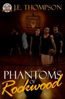 Phantoms of Rockwood, an ebook by J. E. Thompson at Smashwords