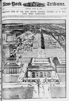 Grand Central Terminal: The original plan from 1910.  This was the beginning of the 'Terminal City' plan, a group of linking buildings with similar design. Sadly, many of those buildings were never built, and those that were have been torn down during the furor of the midtown skyscraper boom.