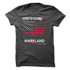 DISTRICT OF COLUMBIA IS MY HOME MARYLAND IS MY LOVE - #gift for women #small gift. GET => https://www.sunfrog.com/LifeStyle/DISTRICT-OF-COLUMBIA_MARYLAND-DarkGrey-Guys.html?68278