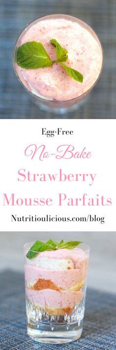 No-Bake Strawberry Mousse Parfaits are a light, fluffy, and delicious treat elegant enough for company and easy enough to make for yourself. Get the vegetarian, egg-free recipe @jlevinsonrd.