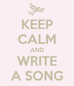 Fellow songwriters, just keep calm and...