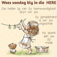 Lekker Dag, Goeie More, Afrikaans Quotes, Losing A Loved One, Good Morning Wishes, Christianity, Bible Verses, Inspiration, Biblical Inspiration