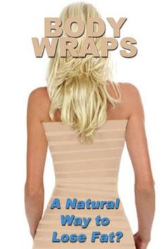 Body Wraps: Natural and Efficient Alternative to Lose Fat