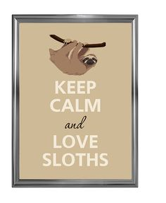 Keep calm and love sloths by Agadart on Etsy
