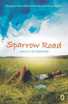 Sparrow Road by Sheila O'Connor, Click to Start Reading eBook, It's the summer before seventh grade, and twelve-year- old Raine O'Rourke's mother suddenly takes a j