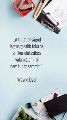 Wayne Dyer, Minden, Study Motivation, Idioms, Funny Pins, Picture Quotes, Quotations, Diy And Crafts, Romance