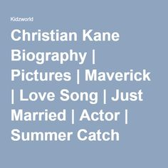 Christian Kane biography: if youve watched Angel you know Christian as Wolfram & Harts main bad boy. In real life Christian Kane is just a good ol country boy. Christian Kane, My Love Song, Love Songs, Summer Catch, Secondhand Lions, Into The West, Heaven Sent, Country Boys, Good Ol