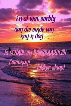 Beautiful Good Night Quotes, Afrikaanse Quotes, Goeie Nag, Motivational Quotes, Inspirational Quotes, Strong Women Quotes, Prayer Board, Special Quotes, Day Wishes