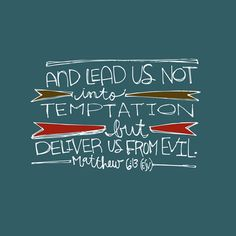 """""""And lead us not into temptation but deliver us from evil."""" Matthew 6:13 Follow us at http://gplus.to/iBibleverses"""