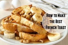 Two tips you need to know, to make the best french toast!