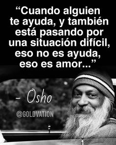 Osho, Pablo Neruda, Im Happy, Spanish Quotes, Sentences, Counseling, Einstein, Coaching, Spirituality