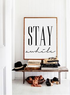 """Stay Awhile"" poster for an entryway or mud room Decoration Inspiration, Interior Inspiration, Decor Ideas, Room Ideas, Stay Awhile Sign, Decoration Hall, Hallway Decorations, Apartment Living, My Dream Home"