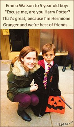 Emma Watson to 5 year old boy: Excuse me, are you Harry Potter? That's great, because I'm Hermione Granger and we're best of friends. <--- Thats why Emma Watson is awesome. Estilo Harry Potter, Saga Harry Potter, Harry Potter Jokes, Diy Harry Potter, Emma Watson, Ridiculous Harry Potter, Hogwarts, Hermonie Granger, Harry Potter Fandom