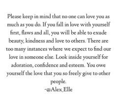 You owe yourself the love that you so freely give to others.