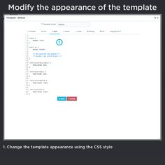 Modify the appearance of the template, change the template appearance using the CSS style.