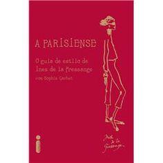 Curto muito livros sobre moda :}.A Parisiense - livro, moda.