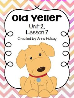 """Journey's 5th Grade, Unit 1 Lesson 7: """"Old Yeller"""""""