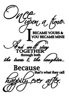 Soulmate and Love Quotes : QUOTATION – Image : Quotes Of the day – Description once apon a time svg by on Etsy Sharing is Power – Don't forget to share this quote ! Soulmate Love Quotes, Love Husband Quotes, Love My Husband, Love Quotes For Him, Cute Quotes, Quotes To Live By, Disney Love Quotes, Mom Quotes, Qoutes
