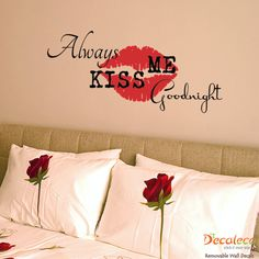 "Always Kiss Me Goodnight Wall Decals - Always fall asleep after a tender kiss from your beloved one. This ""Always Kiss Me Goodnight"" wall quote with its big lips wall decal is very popular in Black and Dahlia Red. The wording and the lips can be installed separately to create your own layout. www.decaleco.com"