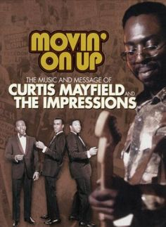 Curtis Mayfield & The Impressions - Movin' On Up: The Music and Message of Curtis Mayfield & The Impressions DVD 2005: Amazon.co.uk: Curtis ...