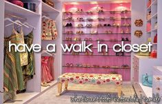 bucket list- have a walk in closet (completed)