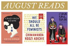 """I'm just getting this one in under the wire, but I couldn't go without posting monthly reads for August!We will call the theme of this month's books """"women and identity."""" Crazy Rich Asians by Kevin Kwan: A guy and a girl fall in love in New York. He is from Singapore. She is (not technically, …"""