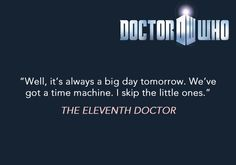 """It's always a big day tomorrow..."" -- Great Eleven words (and well done writers)"