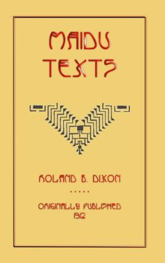Folklore, Maidu Folklore, MAIDU TEXTS, american indian folklore, native american folklore, american indian, native american, 18 stories, folk tales, myths, legends, Roland B. Dixon, Sacramento Valley, Maidu tribe, $8.99